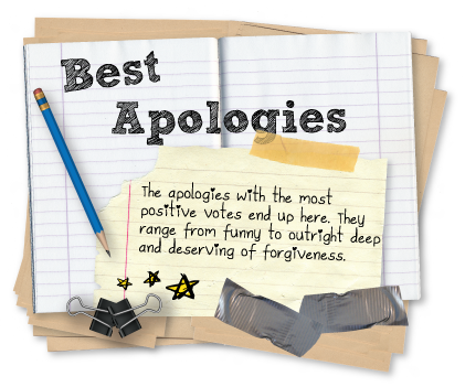 Funny, amazing, and outright deep apologies deserving of forgiveness